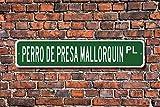 Fhdang Decor Perro De Presa Mallorquin, Perro De Presa Mallorquin Sign, Perro De Presa Mallorquin Lover, Custom Street Sign, Metal Sign, 4' x 18'