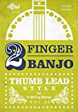 2-FINGER BANJO: THUMB LEAD STYLE
