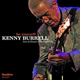 Songtexte von Kenny Burrell - Be Yourself : Live At Dizzy's Club Coca-Cola