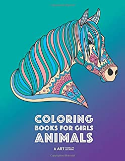 Coloring Books For Girls: Animals: Relaxing Colouring Book for Girls, Detailed Coloring Pages of Horses, Lions, Elephants, Bears, Sloth, Butterflies, ... Rabbits, Zendoodle, Ages 4-8, 9-12, 13-19