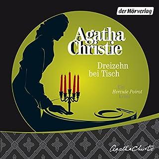 Dreizehn bei Tisch                   Autor:                                                                                                                                 Agatha Christie                               Sprecher:                                                                                                                                 Ben Hecker                      Spieldauer: 3 Std. und 26 Min.     221 Bewertungen     Gesamt 4,4