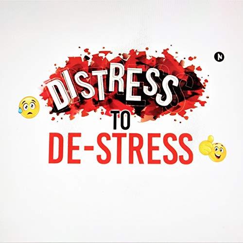 Distress to De-Stress audiobook cover art