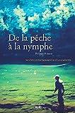DE LA PECHE A LA NYMPHE NOUVELLE EDITION
