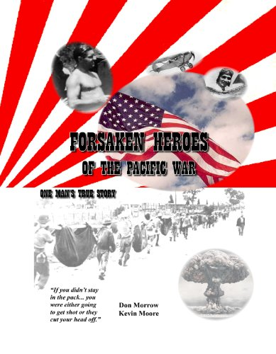 Forsaken Heroes of the Pacific War: One Man's True Story (English Edition)