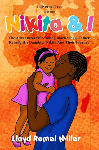 Nikita & I: The adventures of a young black single father, raising his daugther Nikita and their journey.