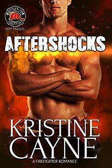 Aftershocks: A Firefighter Romance: (Six-Alarm Sexy Prequel) by [Kristine Cayne]