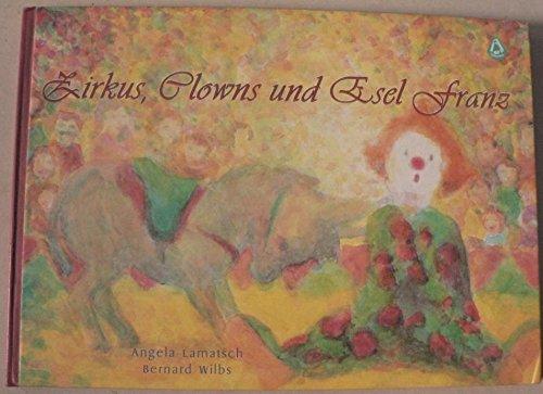 Zirkus, Clowns und Esel Franz