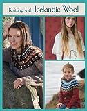 Jonsdottir, V: Knitting with Icelandic Wool (Knit & Crochet)