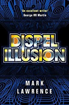Dispel Illusion (Impossible Times Book 3) by [Mark Lawrence]