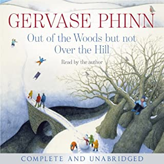 Out of the Woods but not Over the Hill                   By:                                                                                                                                 Gervase Phinn                               Narrated by:                                                                                                                                 Gervase Phinn                      Length: 8 hrs and 47 mins     52 ratings     Overall 4.4
