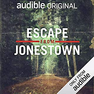 Escape From Jonestown                   Written by:                                                                                                                                 Laurence Bouvard                           Length: 2 hrs and 20 mins     55 ratings     Overall 4.1