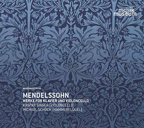 Mendelssohn Bartholdy: Werke für Klavier und Violoncello