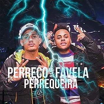 Perreco na Favela / Perrequeira (feat. Mc Kitinho & Mc 7 Belo)