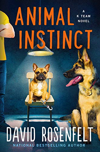 Animal Instinct: A K Team Novel (K Team Novels Book 2)