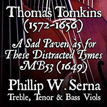 Tomkins: A Sad Paven à5 for These Distracted Tymes, MB 53