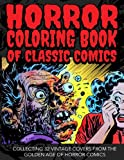 Horror Coloring Book of Classic Comics: Collecting 32 Vintage Covers from the Golden Age of Horror Comics