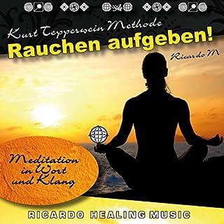 Rauchen Aufgeben! (Meditation in Wort und Klang) Titelbild