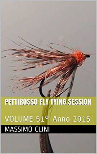 Pettirosso Fly Tying Session: VOLUME 51° Anno 2015 (Italian Edition)
