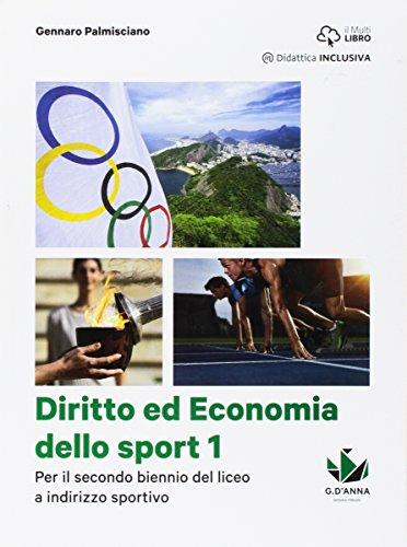 Diritto ed economia dello sport. Per le Scuole superiori. Con e-book. Con espansione online (Vol. 1)