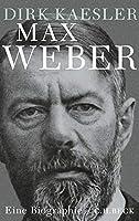 Max Weber: Preusse, Denker, Muttersohn