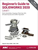 Beginner's Guide to SOLIDWORKS 2020 - Level I