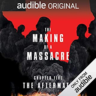 Ep. 5: The Aftermath (Making of a Massacre) cover art