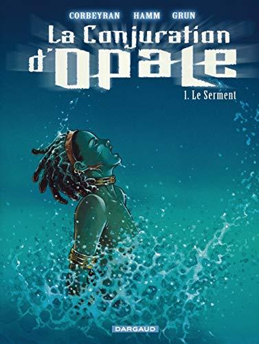La Conjuration d'Opale, Tome 1 : Le Serment