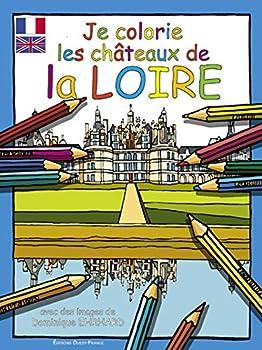 Paperback Je colorie les châteaux de la Loire (JEUNESSE - COLORIAGES) (French Edition) [Multilingual] Book