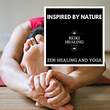 Inspired By Nature - Zen Healing And Yoga