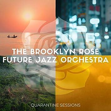 The Brooklyn Rose Future Jazz Orchestra: Quarantine Sessions