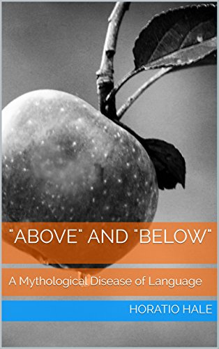 """""""Above"""" and """"Below"""": A Mythological Disease of Language (English Edition)"""