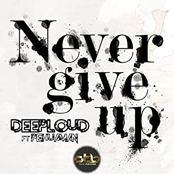 Never Give Up (feat. Pehuaman)