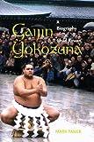 Gaijin Yokozuna: A Biography of Chad Rowan (A Latitude 20 Book)