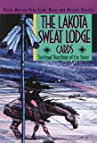 The Lakota Sweat Lodge Cards: Spiritual Teachings of the Sioux