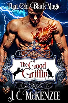 The Good Griffin: That Old Black Magic by [J. C. McKenzie]