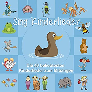 Sing Kinderlieder (Die 40 beliebtesten Kinderlieder zum Mitsingen)
