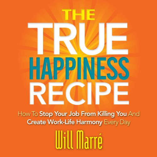 Couverture de The TRUE Happiness Recipe