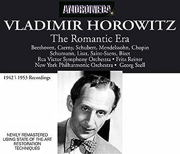 Vladimir Horowitz the Romantic Era
