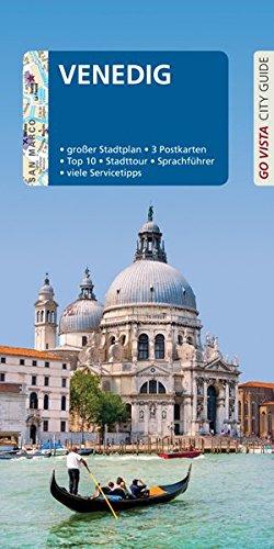 GO VISTA: Reiseführer Venedig: Mit Faltkarte und 3 Postkarten (Go Vista City Guide)