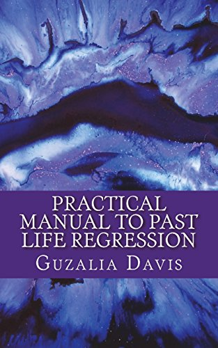 Practical Manual to Past Life Regression: Step by Step Guide & Hypnosis Scripts for Your Metaphysical Practice