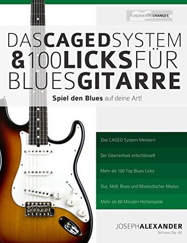 Das CAGED System und 100 Licks für Blues-Gitarre: Spiel den Blues auf deine Art!