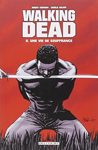 Walking Dead T08: Une vie de souffrance