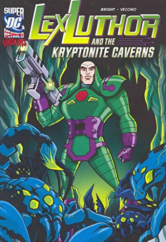 [(Lex Luthor and the Kryptonite Caverns)] [By (author) J E Bright ] published on (January, 2012)