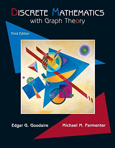 Compare Textbook Prices for Discrete Mathematics with Graph Theory Classic Version Pearson Modern Classics for Advanced Mathematics Series 3 Edition ISBN 9780134689555 by Goodaire, Edgar,Parmenter, Michael