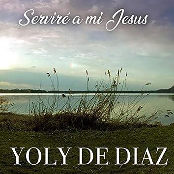 SERVIRÉ A MI JESÚS
