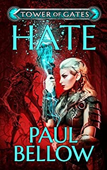 Hate: A LitRPG Novel (Tower of Gates Book 2) by [Paul Bellow, LitRPG Reads]