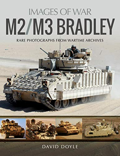 M2/M3 Bradley: Rare Photographs from Wartime Archives (Images of War)