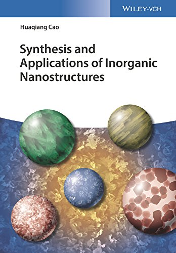 Synthesis and Applications of Inorganic Nanostructures (English Edition)