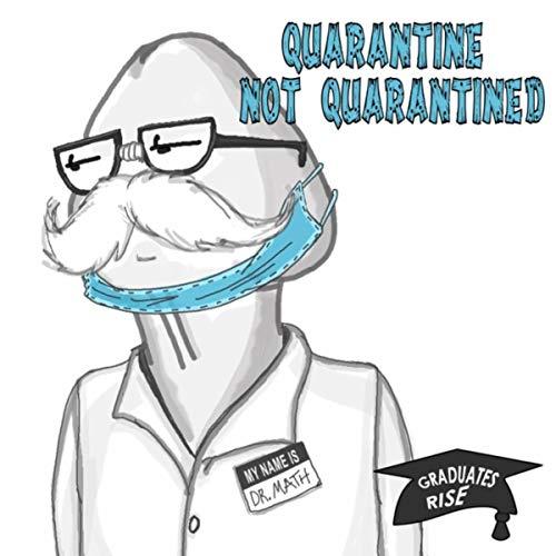 Quarantine Not Quarantined