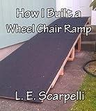 How I Built A Wheel Chair Ramp